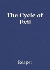 The Cycle of Evil