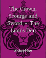 The Crown, Scourge and Sword  -  The Lion's Den