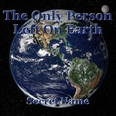 The Only Person Left On Earth