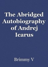 The Abridged Autobiography of Andrej Icarus