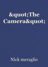 """The Camera"""