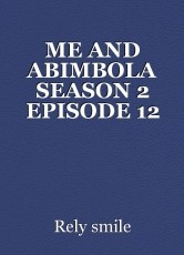 ME AND ABIMBOLA SEASON 2 EPISODE 12