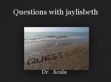 Questions with jaylisbeth