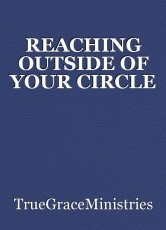 REACHING OUTSIDE OF YOUR CIRCLE