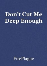 Don't Cut Me Deep Enough
