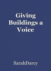 Giving Buildings a Voice