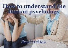 How to understand the human psychology