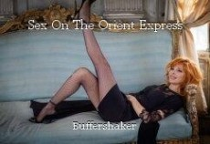 Sex On The Orient Express