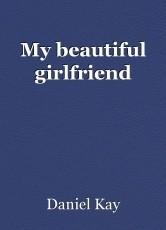 My beautiful girlfriend