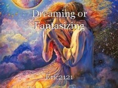 Dreaming or Fantasizing