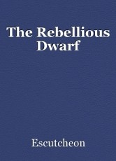 The Rebellious Dwarf