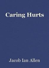 Caring Hurts
