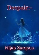 Despair:-