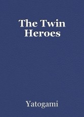 The Twin Heroes