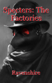 Specters: The Factories