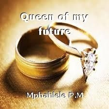 Queen of my future