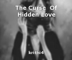 The Curse  Of Hidden Love