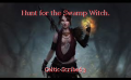 Hunt for the Swamp Witch.