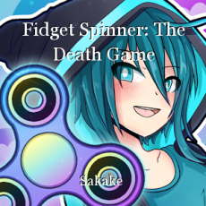 Fidget Spinner: The Death Game