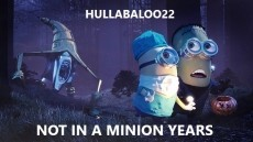 Not In A Minion Years