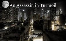 An Assassin in Turmoil