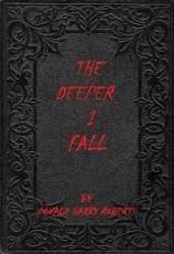 The Deeper I Fall