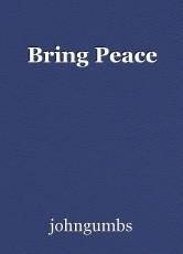Bring Peace
