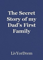 The Secret Story of my Dad's First Family