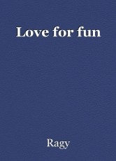 Love for fun