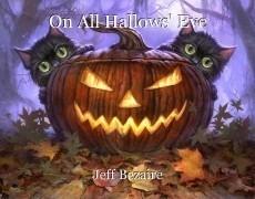 On All Hallows' Eve