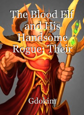 The Blood Elf and His Handsome Rogue: Their Love Story