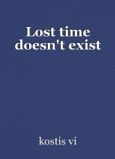 Lost time doesn't exist