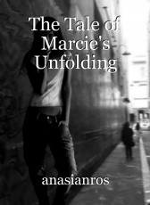 The Tale of Marcie's Unfolding