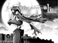 Kelos - The adventure Chapter 2