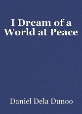 I Dream of a World at Peace