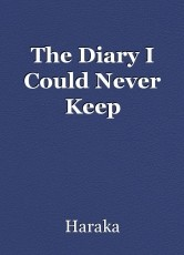 The Diary I Could Never Keep