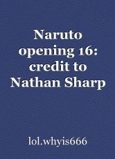 Naruto opening 16: credit to Nathan Sharp