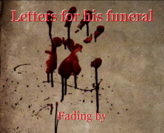 Letters for his funeral