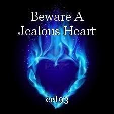 Beware A Jealous Heart
