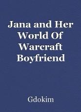 Jana and Her World Of Warcraft Boyfriend