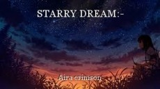 STARRY DREAM:-