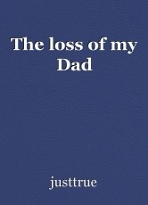 The loss of my Dad