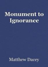 Monument to Ignorance