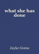 what she has done