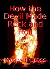 How the Devil Made Rock and Roll