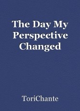 The Day My Perspective Changed