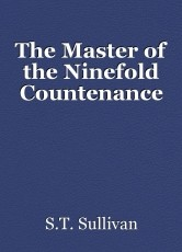 The Master of the Ninefold Countenance