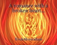 A romance with a broken heart...