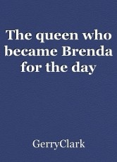 The queen who became Brenda for the day