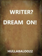 Writer? Dream On!